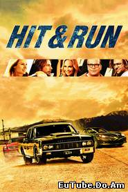 HiT and Run / Loveste si Fuge (2012)