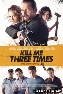 Kill Me Three Times (2014) Online Subtitrat